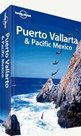 Puerto Vallarta & Pacific Mexico - Lonely Planet Guide Book - 3th ed.
