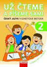 Už čteme a píšeme sami 2. díl - Český jazyk - genetická metoda