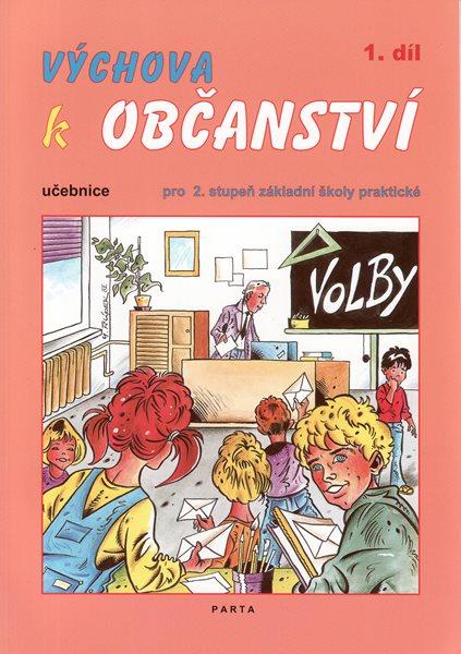 Výchova k občanství 1. díl - učebnice pro 2. stupeň základní školy praktické - Valenta M.