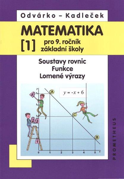 Matematika 9, 1. díl - nové vydání - O. Odvárko, J. Kadlček - B5
