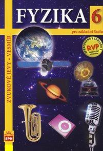 Fyzika 6 pro ZŠ - Zvukové jevy, vesmír /RVP ZV/ - učebnice