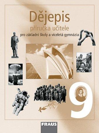 Dějepis 9 pro ZŠ a víceletá gymnázia - Příručka učitele - kolektiv autorů - 210 x 280