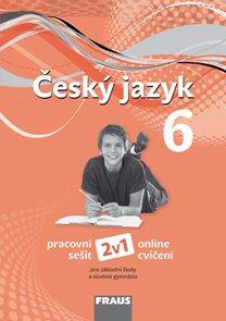 Český jazyk 6.r. a prima VG - pracovní sešit /nová generace/ 2v1