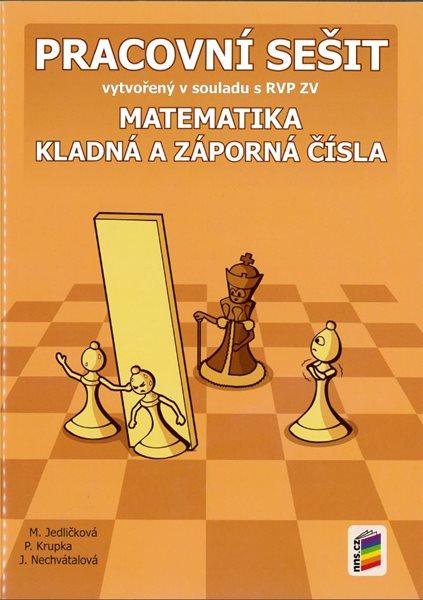 Matematika 6 - kladná a záporná čísla - pracovní sešit /NOVÁ ŘADA/ - Jedličková M., Krupka P., Nechvátalová J. - A4