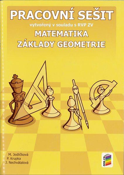 Matematika 6 - Základy geometrie - pracovní sešit /NOVÁ ŘADA/ - Jedličková M., Krupka P., Nechvátalová J. - A4