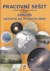 Zeměpis 6. r. ZŠ 1. díl - Pracovní sešit k učebnice Vstupte na planet Zemi v souladu s RVP ZV