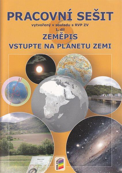Zeměpis 6. r. ZŠ 1. díl - Pracovní sešit k učebnice Vstupte na planet Zemi v souladu s RVP ZV - Novák S., Weinhfer M. - A4