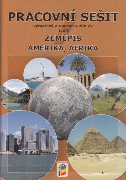 Zeměpis 7.r. ZŠ 1. díl - Pracovní sešit k učebnice Amerika, Afrika - třetí vydání - A4