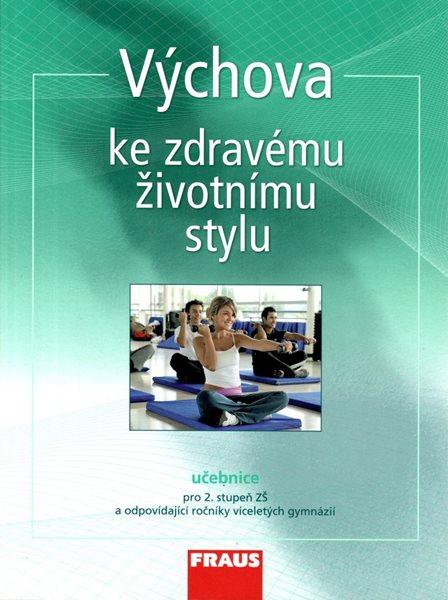 Výchova ke zdravému životnímu stylu - učebnice - Krejčí Milada, Šulová Lenka a kol. - 210 x 280 mm