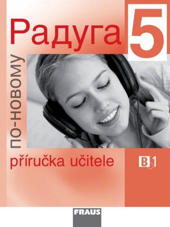 Raduga po-novomu 5 - příručka učitele - Jílek, Hříbková, Žofková, Alexejeva - 210 x 280 mm
