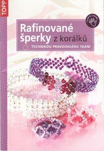 Topp - Rafinované šperky z korálků technikou pravoúhlého tkaní