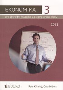 Ekonomika 3 pro obchodní akademie a ostatní střední školy 2012