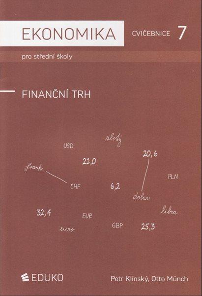 Ekonomika pro SŠ-Cvičebnice 7 - Finanční trh - Klínský Petr, Münch Otto - A4, Sleva 25%
