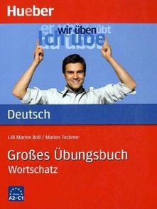 Groses Üngsbuch Deutsch Wortschatz A2-C1 - cvičebnice