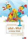 Lili a Vili 1 v první třídě mezipředmětový pracovní sešit pro 1. ročník ZŠ ( I. - IV. díl)