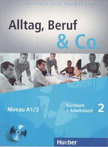 Alltag, Beruf & Co. 2 Niveau A1/2 Kursbuch + Arbeitsbuch + CD