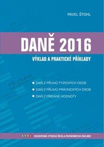 Daně 2016 - výklad a praktické příklady