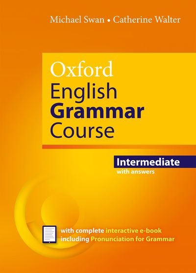 Oxford English Grammar Course - Intermediate Revised ed. with answers + eBook - Swan Michael, Walter Catherine - 265×190, brožovaná