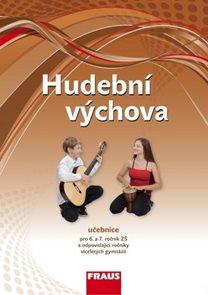 Hudební výchova - učebnice pro 6.- 7. ročník ZŠ a víceletá gymnázia / RVP ZV/