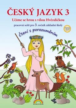 Český jazyk 3 - pracovní sešit pro 3. ročník ZŠ - Čtení s porozuměním, v souladu s RVP ZV - A4, brožovaná