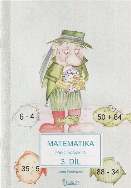 Matematika pro 2. ročník ZŠ - učebnice 3. díl /nové vydání/ - Potůčková Jana - A4, borožovaná