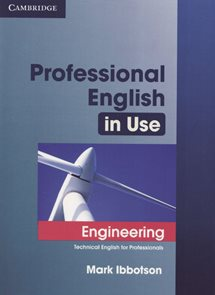 Profesional English in Use: Engineering  ( Technical English for Professionals)
