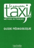Le Nouveau TAXI 2 / Guide Pedagogique/ - metodika