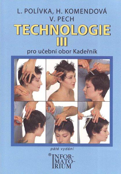 Technologie III. pro učební obor Kadeřník, páté vydání - Polívka L., Komendová H., Pech V. - A5, brožovaná