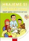 Hrajeme si ve škole i doma - Český jazyk 1 učebnice - genetická metoda
