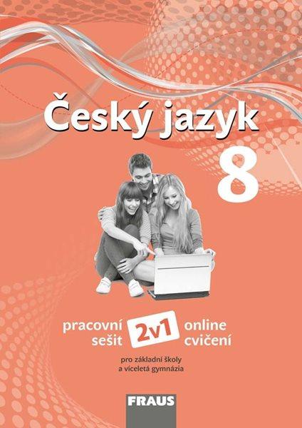 Český jazyk 8. ročník - pracovní sešit - nová generace - Krausová Z. a kol. - 210 x 297