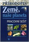 Přírodopis - Země naše planeta - pracovní sešit
