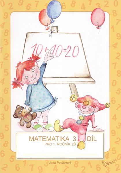 Matematika pro 1. ročník ZŠ - 3. díl, pracovní učebnice - Potůčková J., Potůček V. - A4, brožovaná