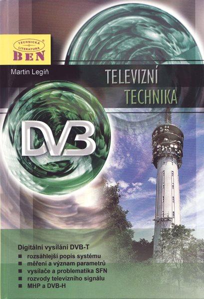 Televizní technika DVB - T - digitální vysílání - Legíř Martin - A5, pevná