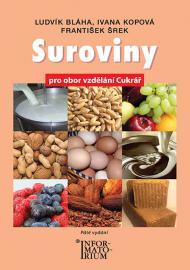 Suroviny pro obor Cukrář /5.vydání/ - BláhaL., KopováI., Šrek F. - B5, brožovamá