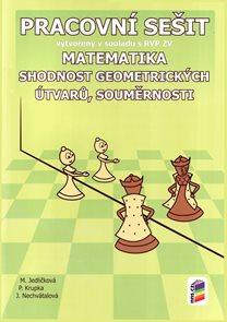 Matematika 7 - pracovní sešit - Shodnost geometrických útvarů, souměrnosti v souladu s RVP ZV