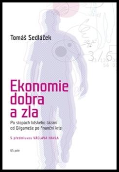 Ekonomie dobra a zla, 2. vydání - Sedláček Tomáš - 16x23