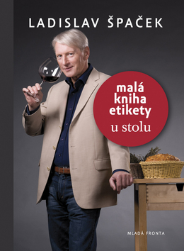Malá kniha etikety u stolu - Špaček Ladislav - 13x17