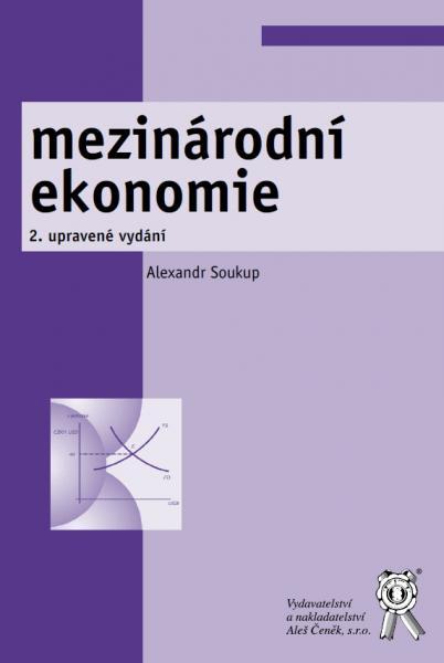 Vydavatelství a nakladatelství Aleš Čeněk, s.r.o. Mezinárodní ekonomie, 2. vydání - Soukup Alexandr - 16x23