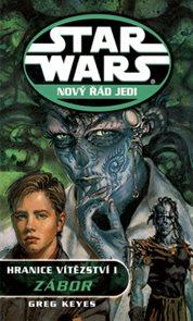 STAR WARS Nový řád Jedi Hranice vítězství I. Zábor