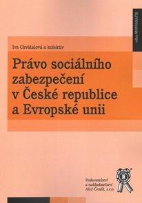 Právo sociálního zabezpečení v České republice a Evropské unii