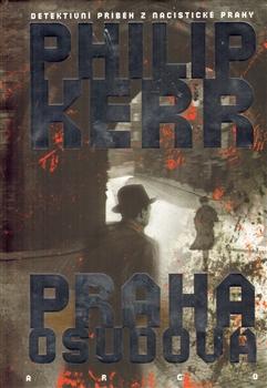 Praha osudová - Kerr Philip - 16x23
