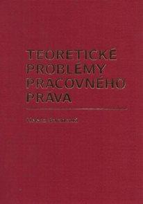 Teoretické problémy pracovného práva