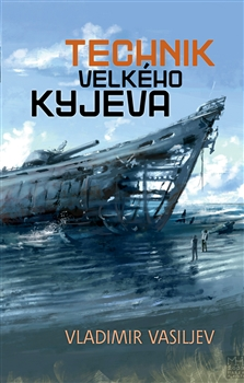 Technik Velkého Kyjeva - Vladimir Vasiljev - 12x18