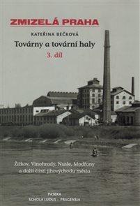 Zmizelá Praha-Továrny a tovární haly 3.