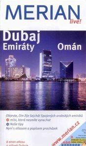Dubaj, Spojené arabské emiráty, Omán - průvodce Merian č.87