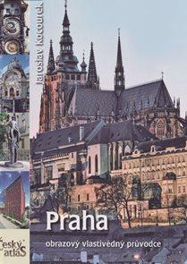 Český atlas - Praha - obrazový vlastivědný průvodce