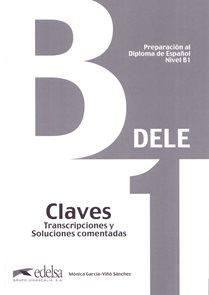 Preparación al Diploma de Espaňol DELE -  Nivel Inicial - B1 - Claves