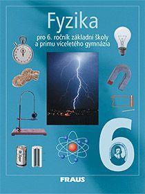 Fyzika pro 6.roč. ZŠ a primu víceletá gymnázia - učebnice