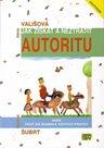 Jak získat a neztratit autoritu