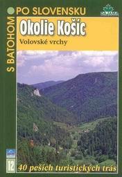 Okolie Košic, Volovské vrchy - turistický průvodce Dajama č.12 /Slovensko/ - Kollár T., Mucha V. - 115x165mm, křídový papír